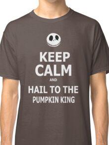 Keep Calm & Hail To The Pumpkin King Classic T-Shirt