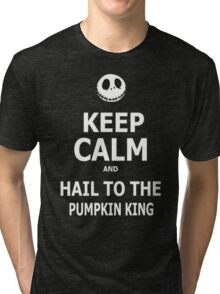Keep Calm & Hail To The Pumpkin King Tri-blend T-Shirt