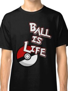Poke-Ball is Life Classic T-Shirt