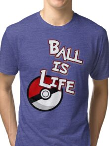 Poke-Ball is Life Tri-blend T-Shirt