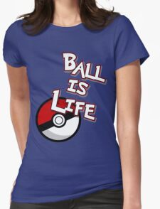 Poke-Ball is Life Womens Fitted T-Shirt