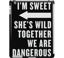 I'm Sweet She's Wild Together We Are Dangerous Best Friends Shirts White Ink - Bff, besties quotes iPad Case/Skin
