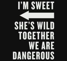 I'm Sweet She's Wild Together We Are Dangerous Best Friends Shirts White Ink - Bff, besties quotes by Tradecraft Apparel