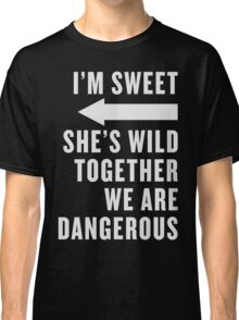 I'm Sweet She's Wild Together We Are Dangerous Best Friends Shirts White Ink - Bff, besties quotes Classic T-Shirt