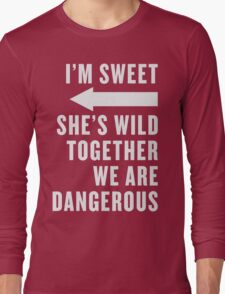 I'm Sweet She's Wild Together We Are Dangerous Best Friends Shirts White Ink - Bff, besties quotes Long Sleeve T-Shirt