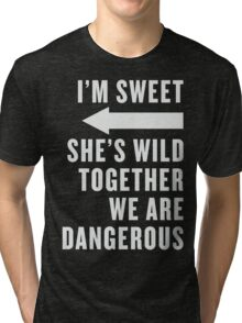 I'm Sweet She's Wild Together We Are Dangerous Best Friends Shirts White Ink - Bff, besties quotes Tri-blend T-Shirt