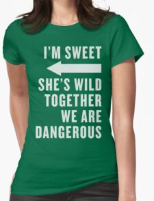 I'm Sweet She's Wild Together We Are Dangerous Best Friends Shirts White Ink - Bff, besties quotes T-Shirt