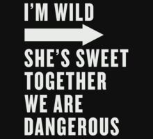I'm Wild She's Sweet Together We Are Dangerous Best Friends Shirts White Ink - Bff, besties quotes by ABFTs