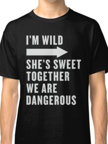 I'm Wild She's Sweet Together We Are Dangerous Best Friends Shirts White Ink - Bff, besties quotes Classic T-Shirt