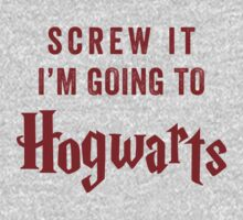 Screw It I'm Going To Hogwarts -  Funny Harry Potter Shirt, Hogwarts Stuff, Harry Potter Stuff by ABFTs