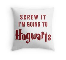 Screw It I'm Going To Hogwarts -  Funny Harry Potter Shirt, Hogwarts Stuff, Harry Potter Stuff Throw Pillow