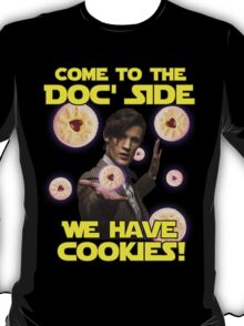 Come to the Doc' Side T-Shirt