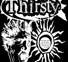 Thirsty Tee Shirt Black With Eye Popping White Graphic by Dazzia