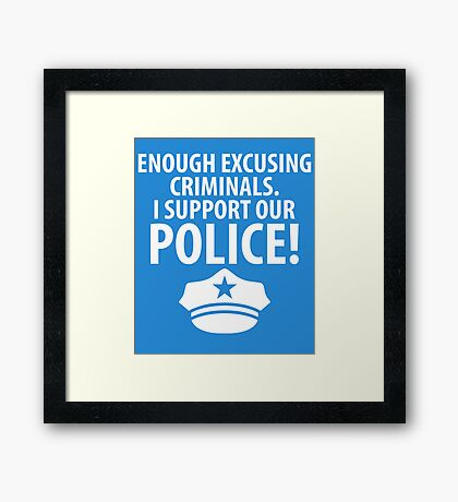 I SUPPORT OUT POLICE Framed Print