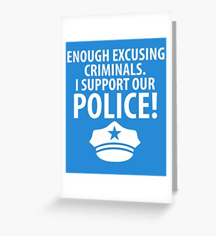 I SUPPORT OUT POLICE Greeting Card