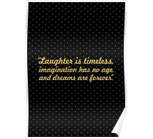 Laughter is timeless... Inspirational Quote Poster