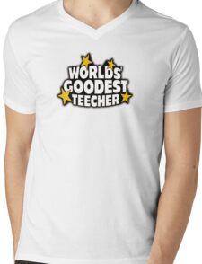 The worlds best teacher! (Worlds goodest teecher) Mens V-Neck T-Shirt