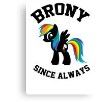 Brony college university - since always Canvas Print