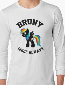 Brony college university - since always Long Sleeve T-Shirt