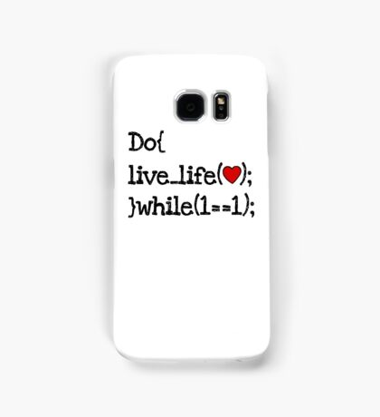 do live life while 1==1 - coding coders programmer Samsung Galaxy Case/Skin