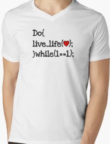 do live life while 1==1 - coding coders programmer Mens V-Neck T-Shirt