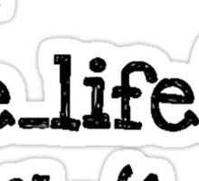 do live life while 1==1 - coding coders programmer Sticker
