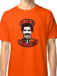 Borat - Great Success Classic T-Shirt