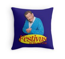 Frank Costanza - Festivus for the rest of us Throw Pillow