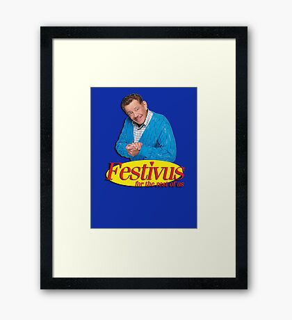 Frank Costanza - Festivus for the rest of us Framed Print
