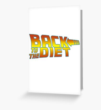 Back to the diet Greeting Card