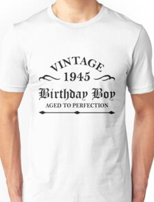 Vintage 1945 Birthday Boy Aged To Perfection Unisex T-Shirt