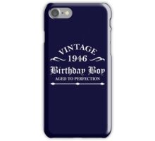 Vintage 1946 Birthday Boy Aged To Perfection iPhone Case/Skin