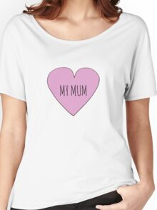 I Love My Mum Women's Relaxed Fit T-Shirt