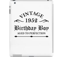 Vintage 1952 Birthday Boy Aged To Perfection iPad Case/Skin
