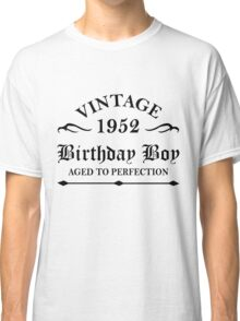 Vintage 1952 Birthday Boy Aged To Perfection Classic T-Shirt