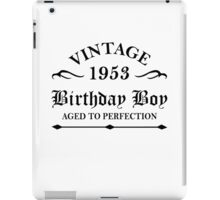 Vintage 1953 Birthday Boy Aged To Perfection iPad Case/Skin