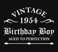 Vintage 1954 Birthday Boy Aged To Perfection by rardesign