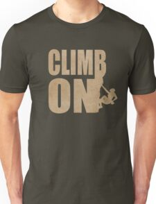 Climb On Shirt Unisex T-Shirt