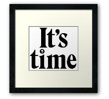 It's Time - Gough Whitlam  Framed Print
