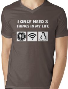 Need 3 things in my life: Food, Wifi and Linux Mens V-Neck T-Shirt