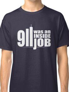9/11 Was an Inside Job Classic T-Shirt