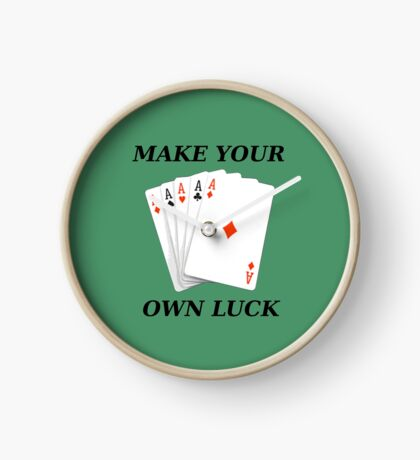 Make your own luck Clock