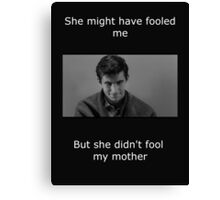 Psycho didn't fool my mother Canvas Print