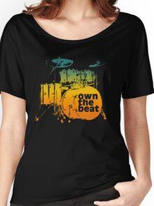 Drummer T shirt - own the beat Women's Relaxed Fit T-Shirt