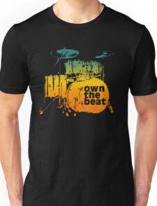 Drummer T shirt - own the beat Unisex T-Shirt