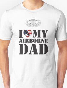 I LOVE MY AIRBORNE DAD Unisex T-Shirt