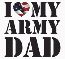 I LOVE MY ARMY DAD by PARAJUMPER