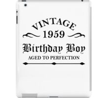 Vintage 1959 Birthday Boy Aged To Perfection iPad Case/Skin