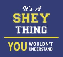 It's A SHEY thing, you wouldn't understand !! by satro