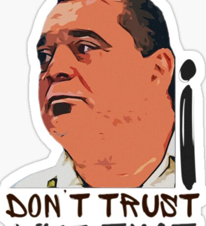 I Don't Trust Like That! Sticker